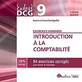 Introduction à la comptabilité DCG 9 - 94 exercices corrigés pour réviser et s'entraîner