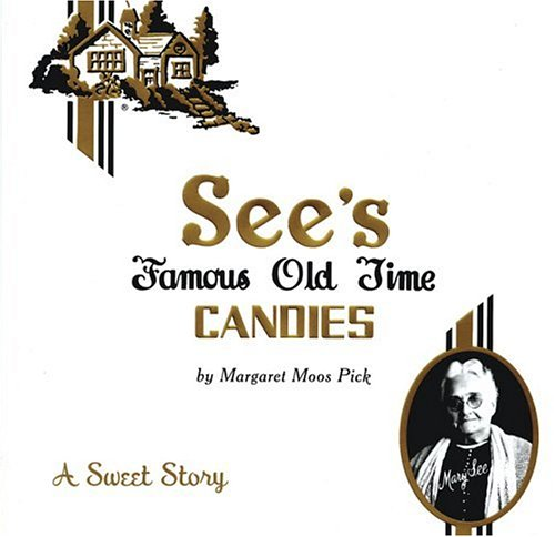 See's Famous Old Time Candies: A Sweet Story (Old Time Candy)