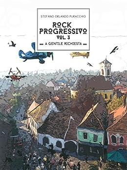 Rock Progressivo Vol 3 di [Stefano Orlando Puracchio]