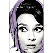 Audrey Hepburn/ Enchantment. The Life of Audrey Hepburn: La Biografia/ The Biography