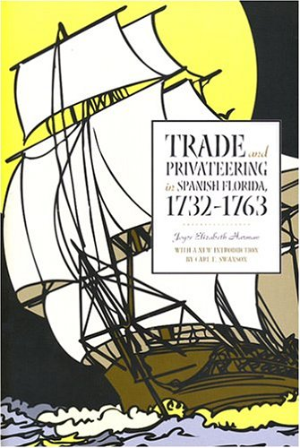 trade-and-privateering-in-spanish-florida-1732-1763-alabama-fire-ant