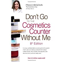 Don't Go to the Cosmetics Counter Without Me by Paula Begoun (2009-12-22)