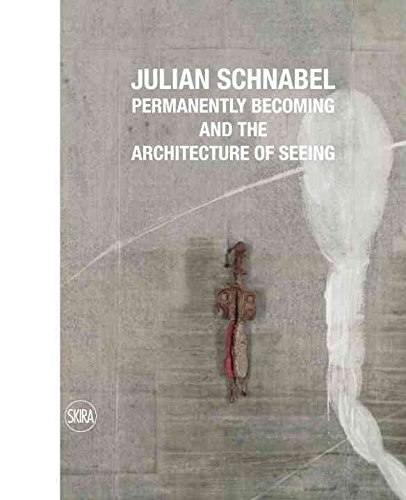 [(Julian Schnabel : Permanently Becoming and the Architecture of Seeing)] [Edited by Norman Rosenthal] published on (February, 2012)