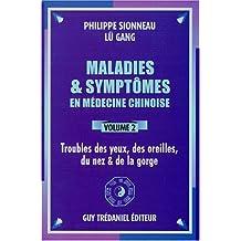 Maladies et symptômes en médecine chinoise, volume 2