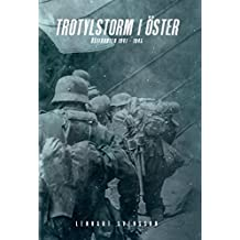 Trotylstorm i öster: Östfronten 1941 - 1945