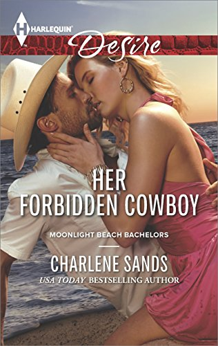 Her Forbidden Cowboy: A Sexy Western Contemporary Romance (Moonlight Beach Bachelors Book 1) (English Edition) -