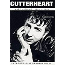 Gutterheart: Life According to Marc Almond (Dunce Directive Music Biography)