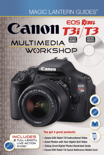 Canon EOS Rebel T3i (EOS 600D) / T3 (EOS 1100D) Multimedia W (Magic Lantern Guides) - Eos Digital Canon T3i Rebel