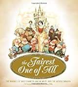 The Fairest One of All: The Making of Walt Disney's Snow White and the Seven Dwarfs by J B Kaufman (2012-10-16)