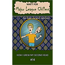 How I Grew My Second Head (Major League Chillers Book 14) (English Edition)