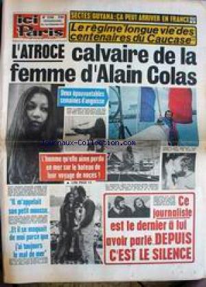 ICI PARIS [No 1744] du 07/12/1978 - SECTES - GUYANA - CA PEUT ARRIVER EN FRANCE - LE REGIME DES CENTENAIRES DU CAUCASE - L'ATROCE CALVAIRE DE LA FEMME D'ALAIN COLAS - FRANCOIS VALERY - MOUSSIA ET LA FILLE DE STEPHANE COLLARO - CLAUDE FRANCOIS.