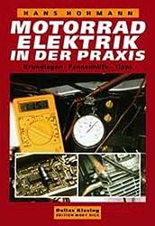 Motorradelektrik in der Praxis. Grundlagen - Pannenhilfe - Tips (Edition Moby Dick)