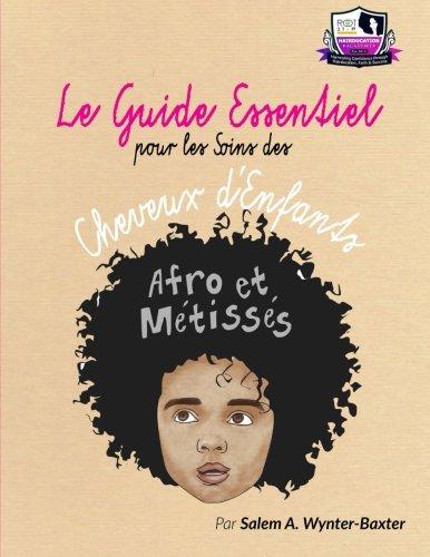Le Guide Essentiel pour le soins des Cheveux d'enfants Afro et Metisses