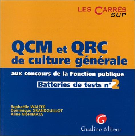 QCM ET QRC DE CULTURE GENERALE AUX CONCOURS DE LA FONCTION PUBLIQUE. Batteries de tests n°2