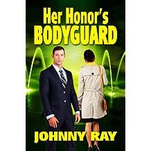 HER HONOR'S BODYGUARD (THE BODYGUARD ROMANCE SERIES Book 1)