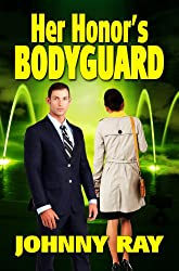 HER HONOR'S BODYGUARD (THE BODYGUARD ROMANCE SERIES Book 1)