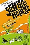 Schräge Heimat - Abgefahrene Sehenswürdigkeiten in Bayern - Ute Friesen, Jan Thiemann