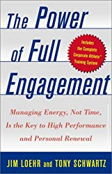 The Power of Full Engagement: Managing Energy, Not Time, Is the Key to High Performance and Personal Renewal [ THE POWER OF FULL ENGAGEMENT: MANAGING ENERGY, NOT TIME, IS THE KEY TO HIGH PERFORMANCE AND PERSONAL RENEWAL ] by Loehr, Jim (Author ) on Feb-04-2003 Hardcover