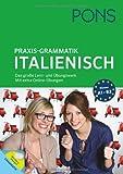 PONS Praxis-Grammatik Italienisch: Das große Lern- und Übungswerk