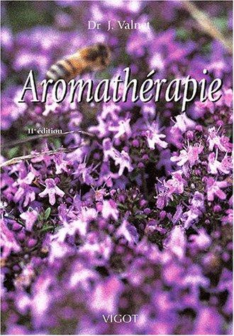 Aromathérapie. 11ème édition par Jean Valnet