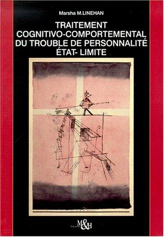 Traitement cognitivo-comportemental du trouble de personnalité état-limite par Marsha-M Linehan