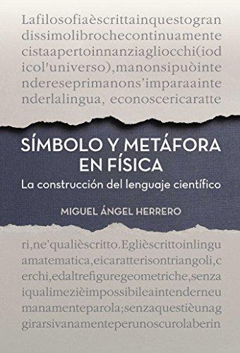 Símbolo y metáfora en física por Miguel Ángel Herrero García