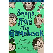 Smelly Trolls - The Gamebook : You Choose the Story
