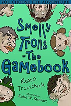 Smelly Trolls - The Gamebook : You Choose the Story (English Edition) de [Trevithick, Rosen]