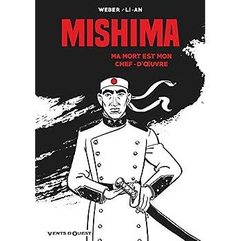 Mishima: Ma mort est mon chef d'oeuvre