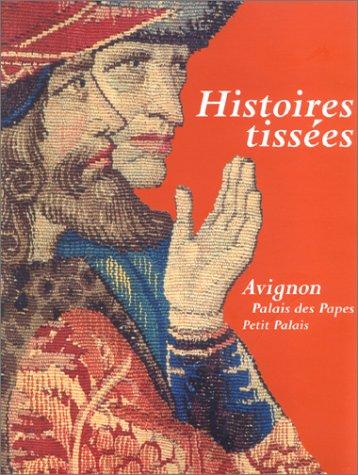 Histoires tissées: 14 juin-28 septembre 1997, Avignon par From RMG-Palais des papes