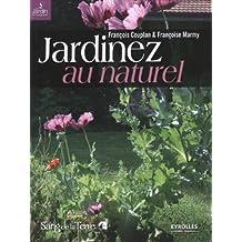 Jardinez au naturel : Le jardin bio facile