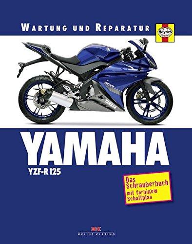 YAMAHA YZF-R 125: Das Schrauberbuch mit farbigem Schaltplan ...