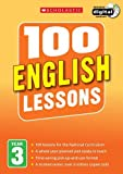 100 English Lessons: Year 3 (100 Lessons - 2014 Curriculum)
