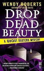 Drop Dead Beauty: A Ghost Dusters Mystery