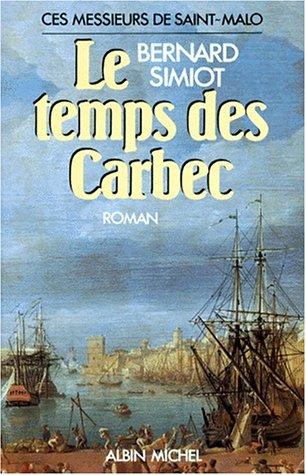 Ces messieurs de Saint-Malo, Tome 2 : Le Temps des Carbec