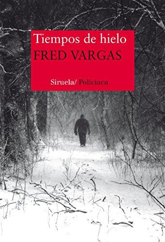 Tiempos de hielo (Nuevos Tiempos nº 320) por Fred Vargas