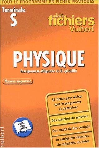 Les Fichiers Vuibert : Physique, terminale S (Fiches)