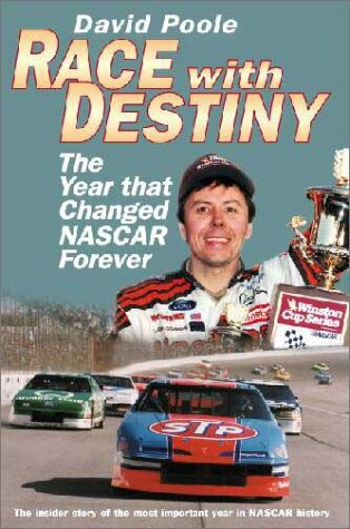 Race With Destiny: The Year That Changed Nascar Forever por David Poole