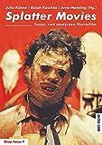 Splatter Movies: Essays zum modernen Horrorfilm (Deep Focus)