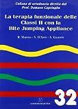 La terapia funzionale delle classi II con la bite jumping appliance. Ediz. multilingue