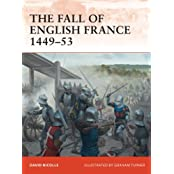 The Fall of English France 1449Â?53 (Campaign)