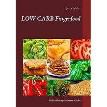 Low Carb Fingerfood: Die kohlenhydratarme Küche