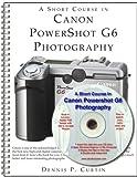 A Short Course in Canon PowerShot G6 Photography (Book/eBook)