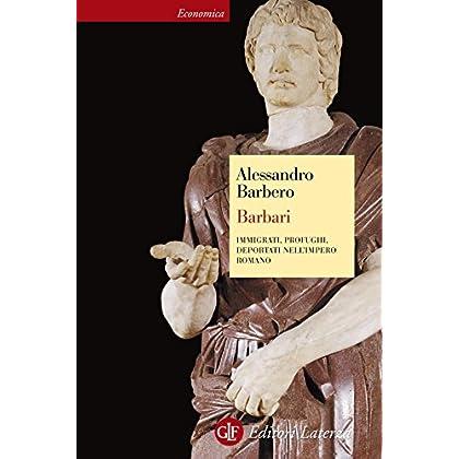 Barbari: Immigrati, Profughi, Deportati Nell'impero Romano (Economica Laterza)