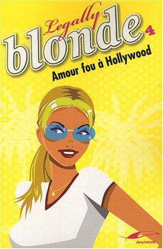 Legally Blonde, Tome 4 : Amour fou à Hollywood