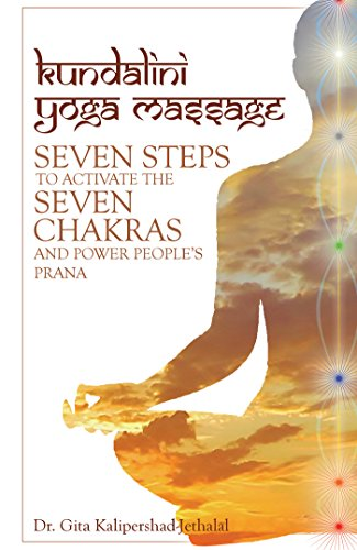 Kundalini Yoga Massage: Seven Steps to Activate the Seven ...