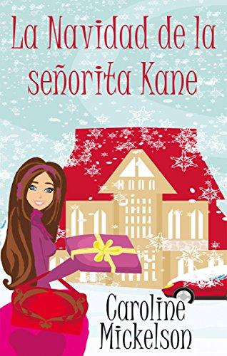 La Navidad de la señorita Kane por Caroline Mickelson