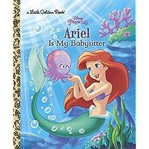 Ariel Is My Babysitter (Little Golden Book)