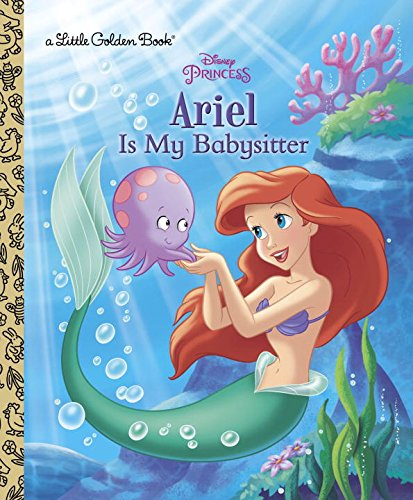 Ariel Is My Babysitter (Little Golden Books)