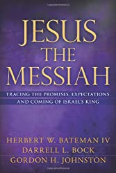 Jesus the Messiah: Tracing the Promises, Expectations, and Coming of Israel's King